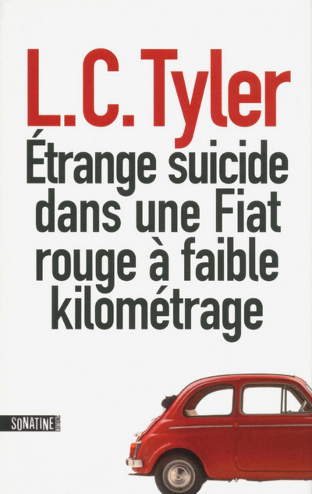 Etrange suicide dans une Fiat rouge à faible kilométrage | Tyler, L.C.. Auteur