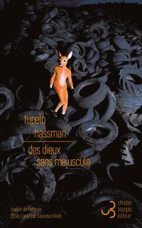Des dieux sans majuscule   Hassman, Tupelo (1973-....). Auteur