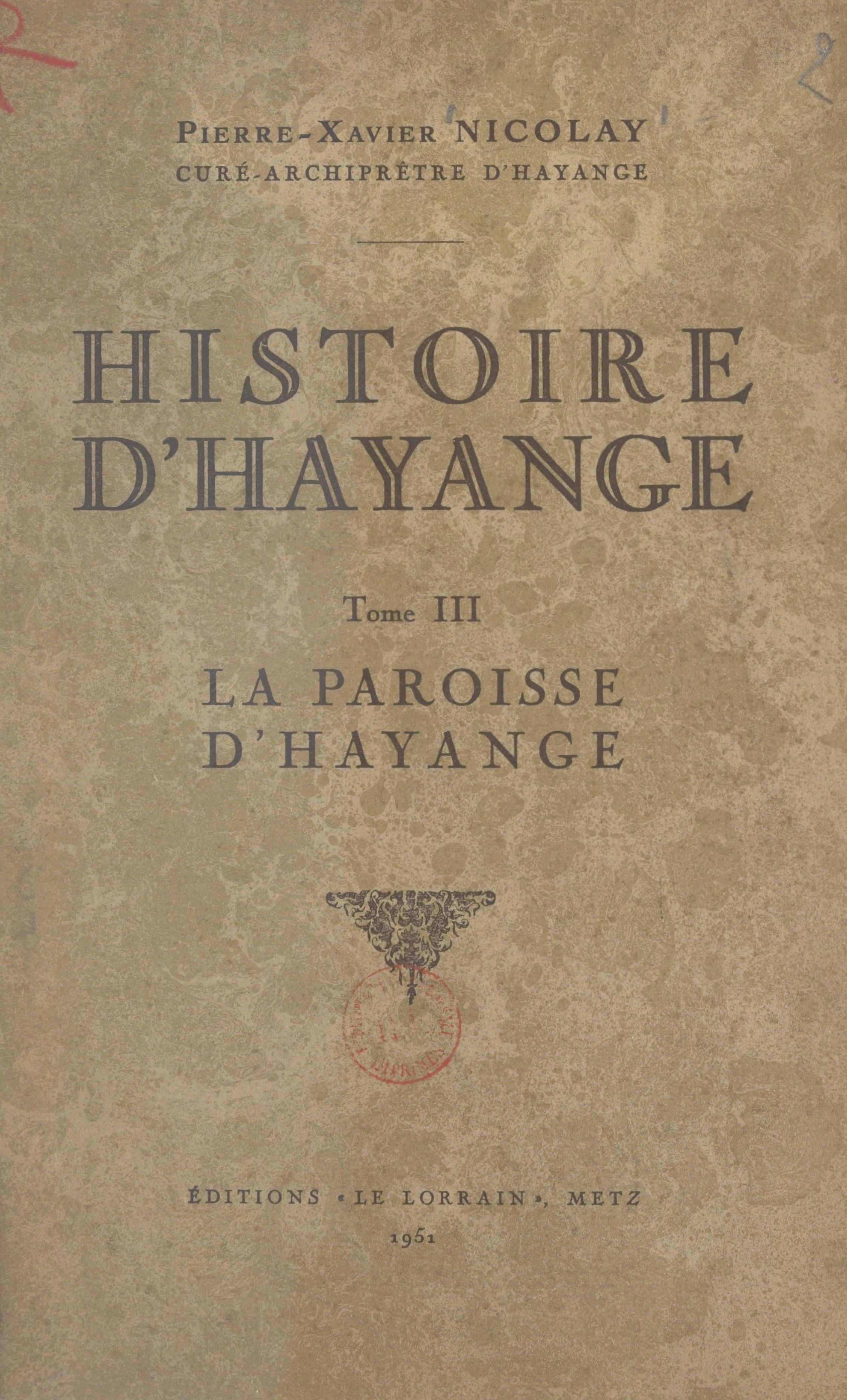 Histoire d'Hayange (3), LA PAROISSE D'HAYANGE