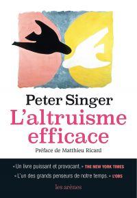 L'Altruisme efficace | Singer, Peter (1946-....). Auteur
