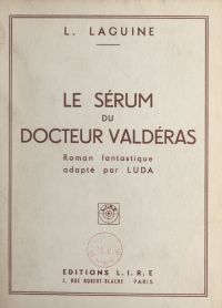 Le sérum du docteur Valdéras