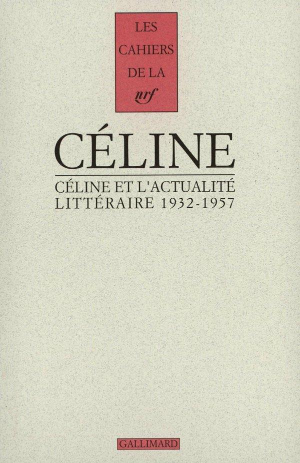 Céline et l'actualité littéraire (1932-1957)