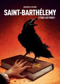 Saint-Barthelemy - Tome 2 -...