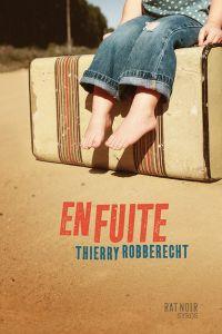 En fuite   Robberecht, Thierry. Auteur