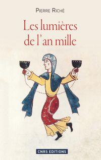 Les Lumières de l'an mille | Riché, Pierre (1921-2019). Auteur