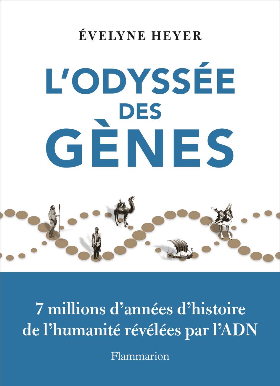 L'odyssée des gènes   Heyer, Evelyne (1964-....). Auteur