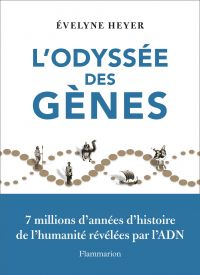 L'odyssée des gènes | Heyer, Evelyne (1964-....). Auteur