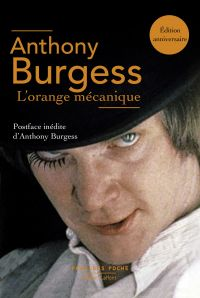 L'Orange mécanique | Burgess, Anthony (1917-1993). Auteur