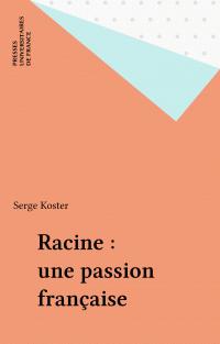 Racine : une passion française