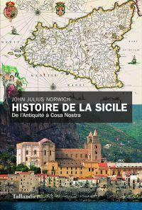 Histoire de la Sicile : de l'Antiquité à Cosa Nostra
