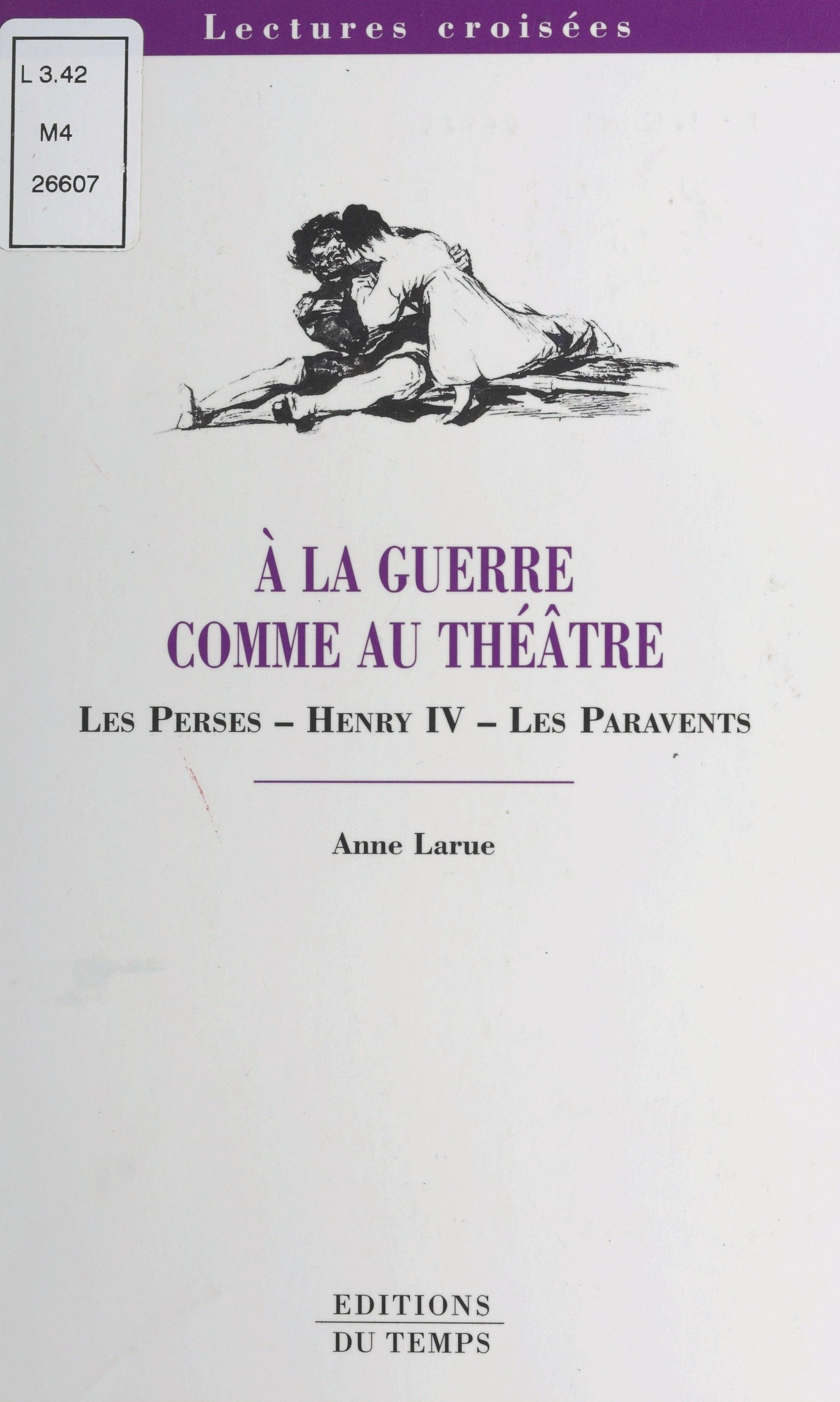À la guerre comme au théâtre : «Les Perses», «Henri IV», «Les Paravents»