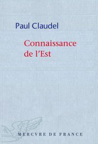 Connaissance de l'Est | Claudel, Paul