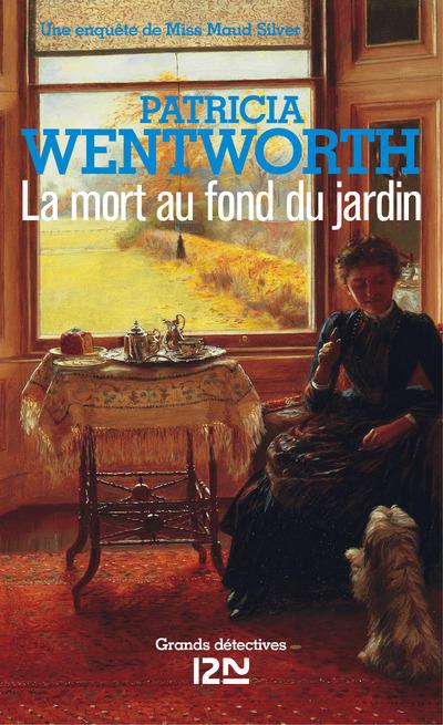La mort au fond du jardin | WENTWORTH, Patricia