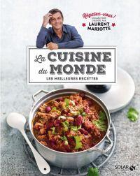 Cuisine du monde - Régalez-vous ! | MARIOTTE, Laurent