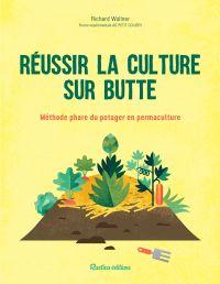 Réussir la culture sur butte