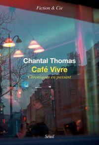 Café vivre. Chroniques en passant | Thomas, Chantal. Auteur