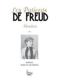 Les Patients de Freud. Destins