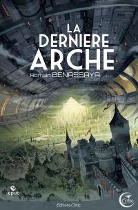 La Dernière arche | BENASSAYA, Romain. Auteur