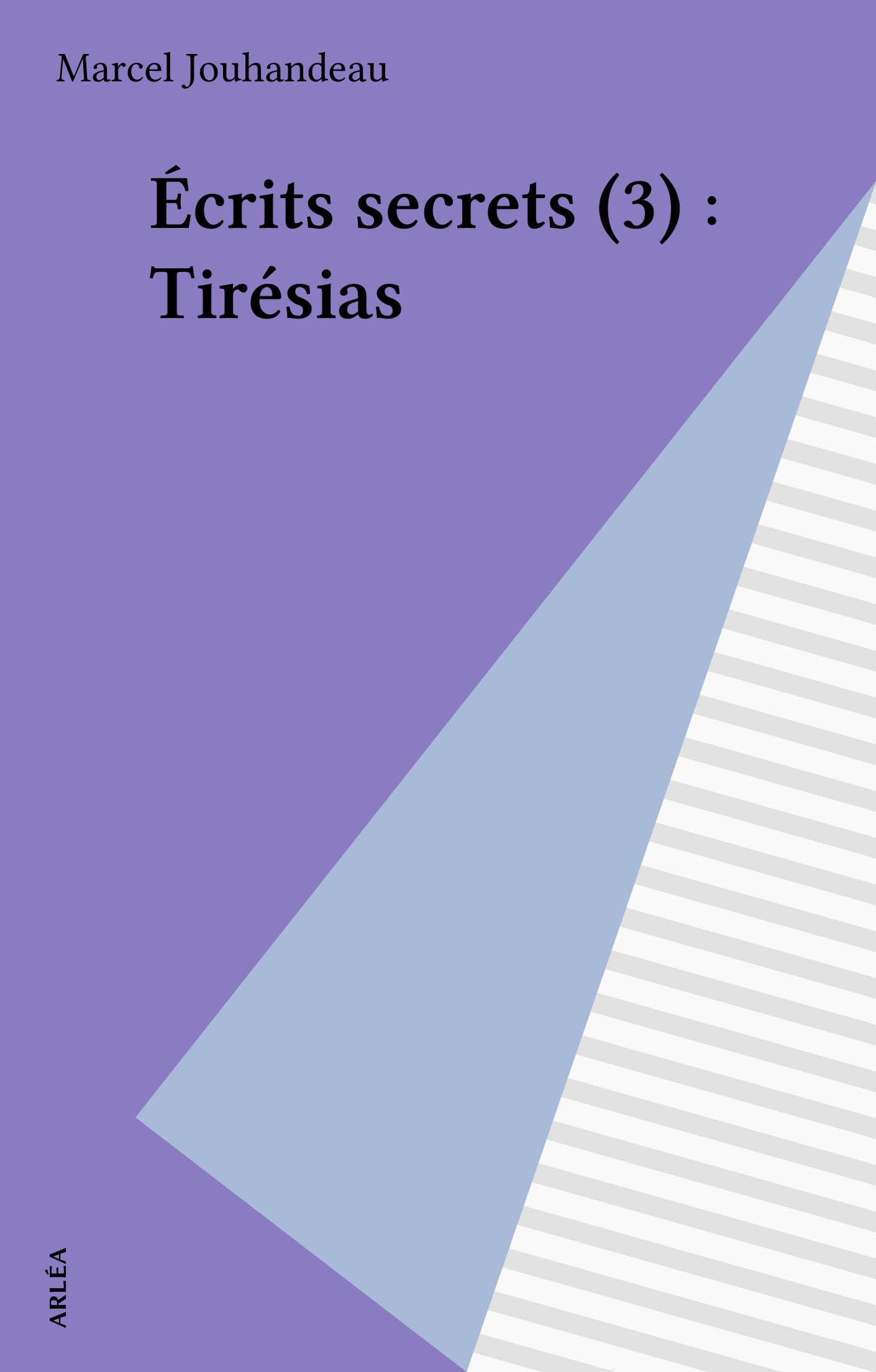 Écrits secrets (3) : Tirésias