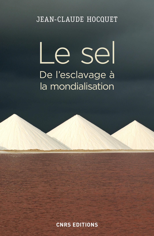 Le sel. De l'esclavage à la...