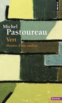 Vert - Histoire d'une couleur | Pastoureau, Michel. Auteur