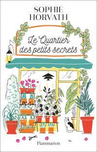 Le Quartier des petits secrets | Horvath, Sophie. Auteur