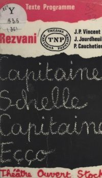 Capitaine Schelle, Capitain...