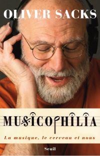 Musicophilia - La musique, ...