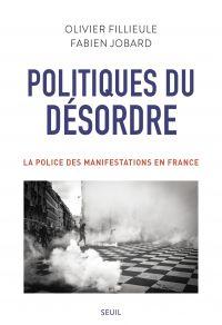 Politiques du désordre | Fillieule, Olivier. Auteur