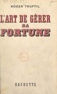 L'art de gérer sa fortune