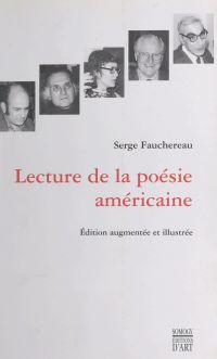 Lecture de la poésie américaine | Fauchereau, Serge. Auteur