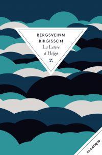 La Lettre à Helga | Bergsveinn Birgisson (1971-....). Auteur