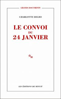 Le Convoi du 24 janvier | Delbo, Charlotte (1913-1985). Auteur