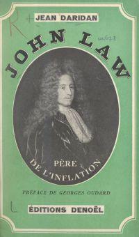 John Law, père de l'inflation