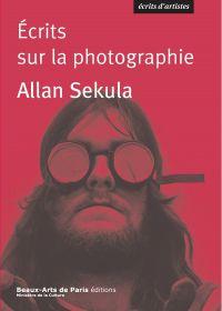 Ecrits sur la photographie | Sekula, Allan. Auteur