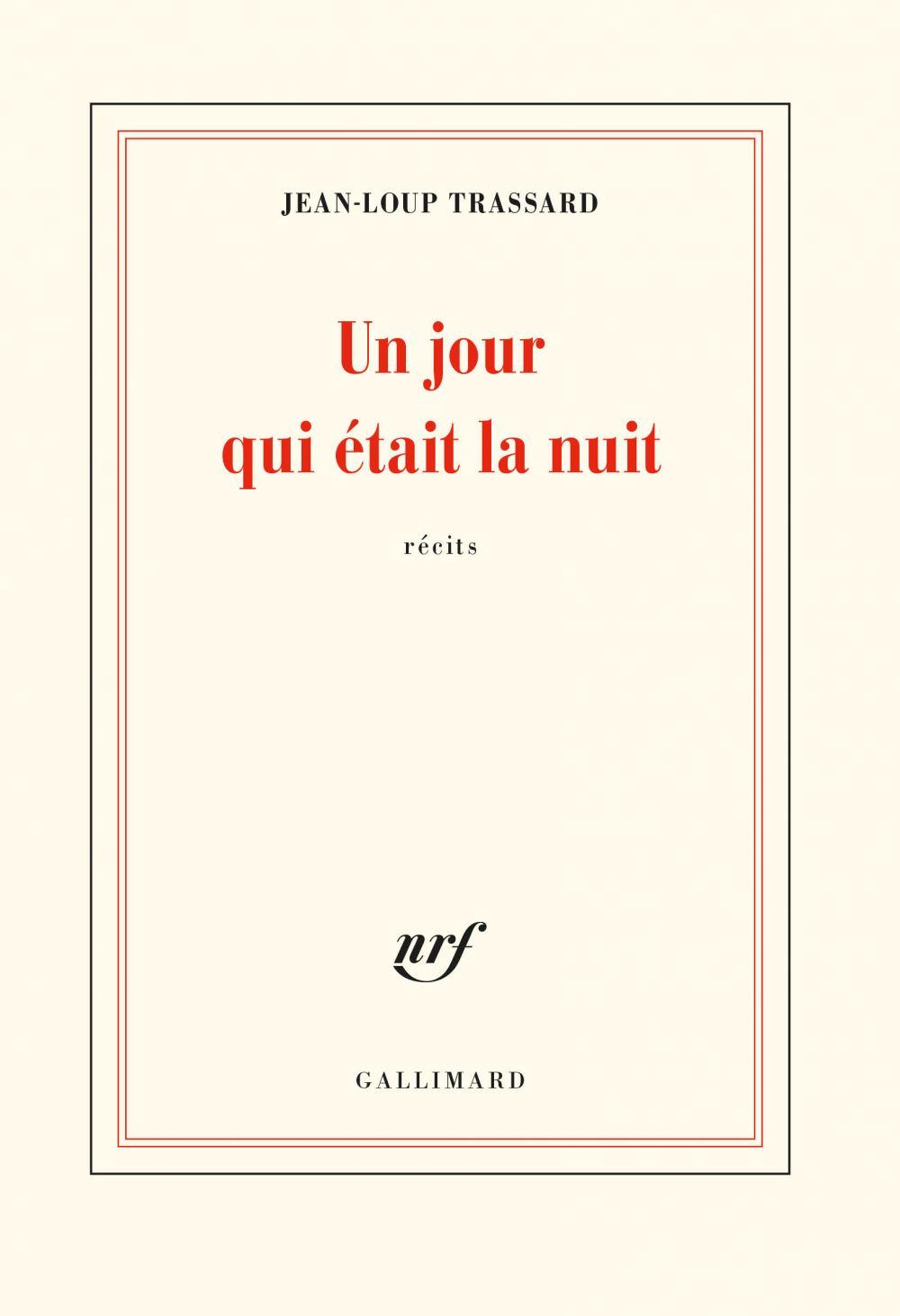 Un jour qui était la nuit | Trassard, Jean-Loup (1933-....). Auteur