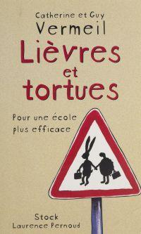 Lièvres et Tortues : pour u...