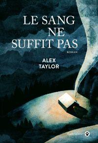 Le Sang ne suffit pas | Taylor, Alex (1981-....). Auteur