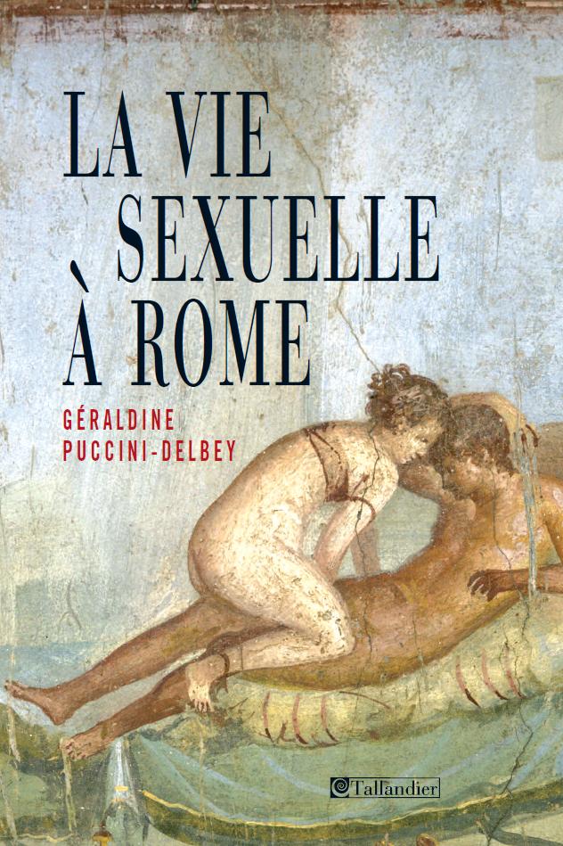 La vie sexuelle a Rome | Puccini, Géraldine (1966-....). Auteur