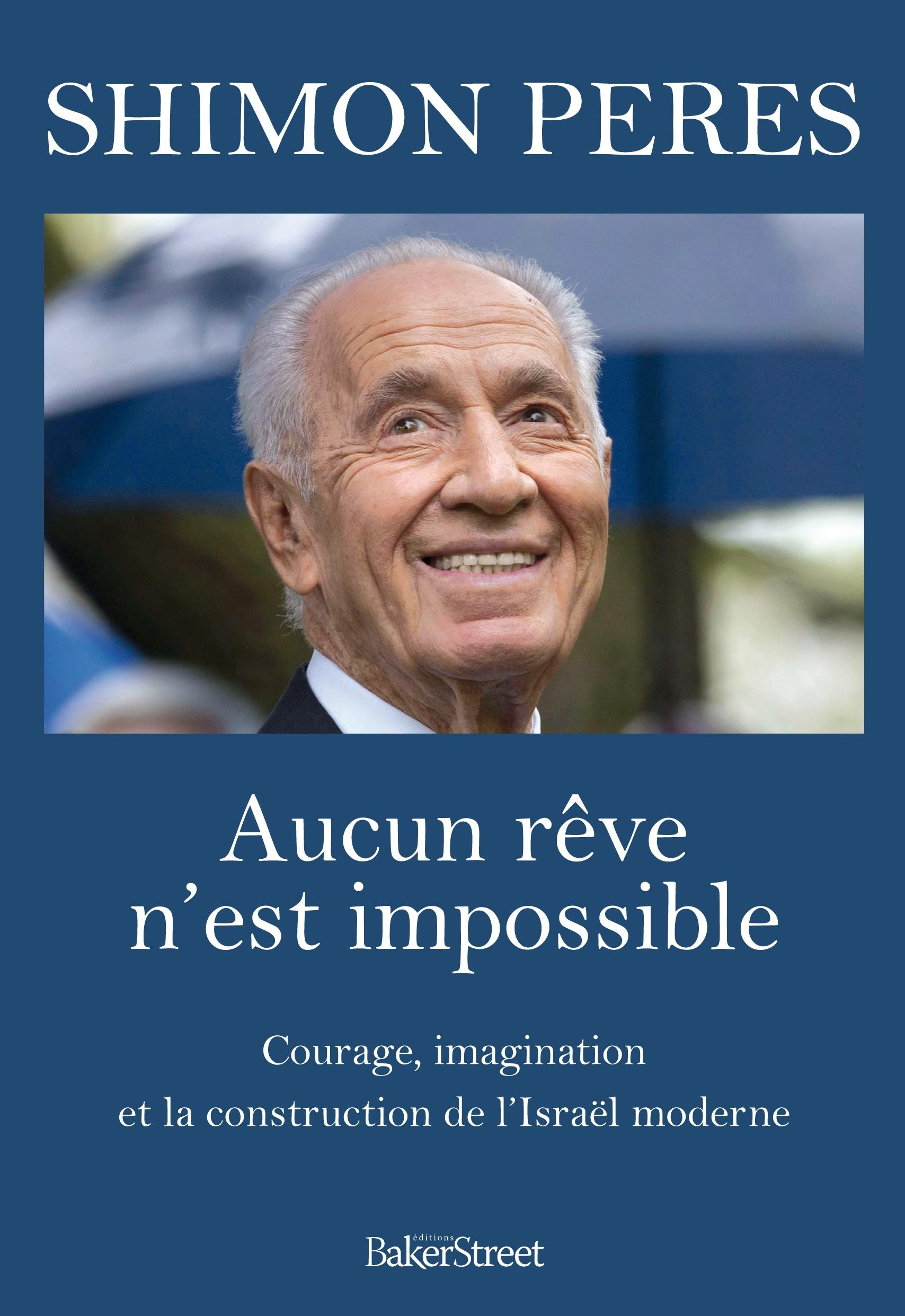 Aucun rêve n'est impossible, Courage, imagination et la construction de l'Israël moderne