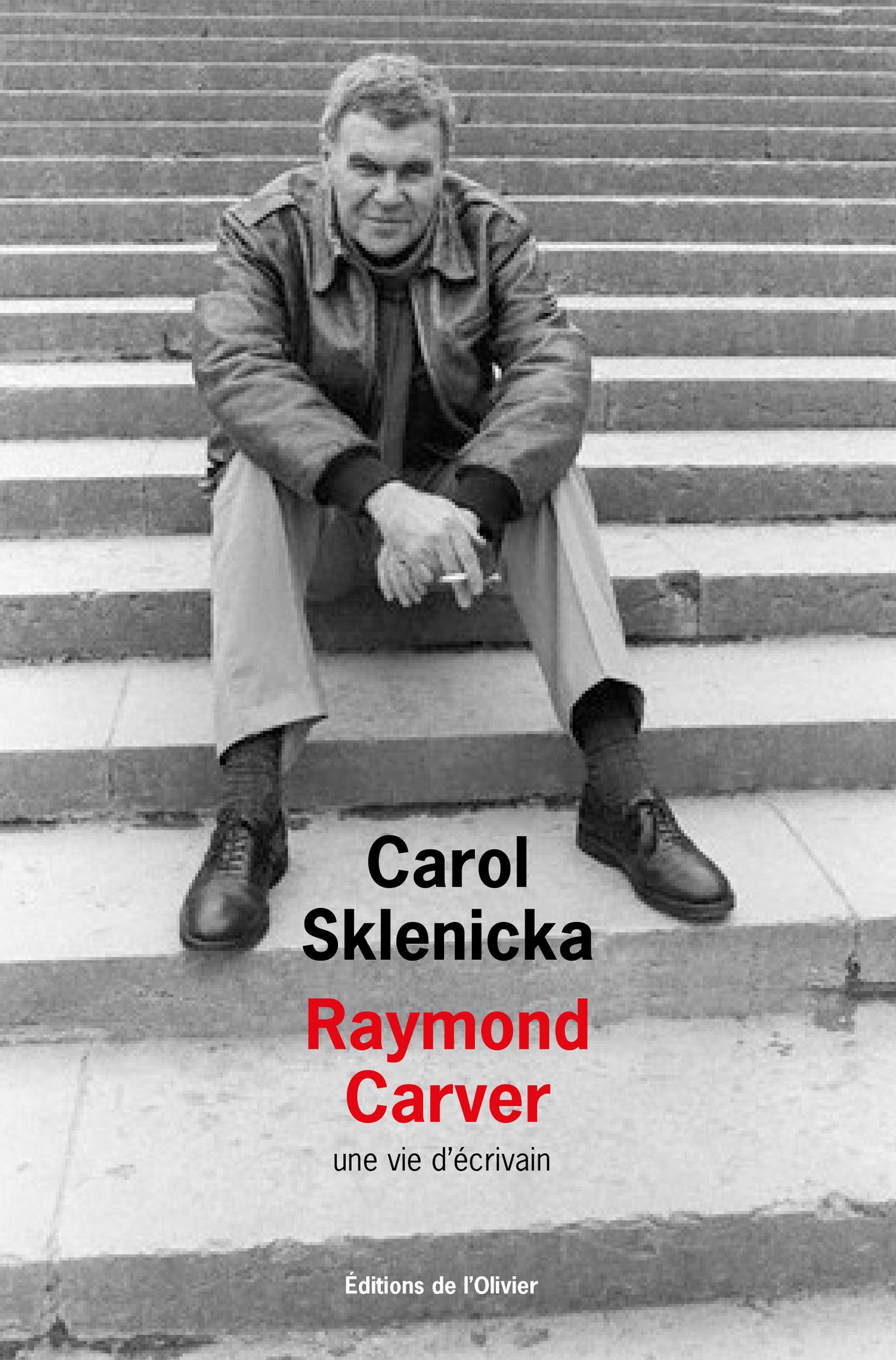 Raymond Carver. Une vie d'écrivain | Sklenicka, Carol