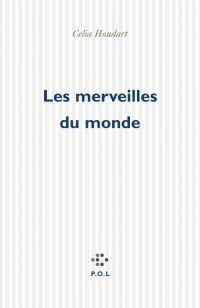 Les merveilles du monde | Houdart, Célia (1970-....). Auteur
