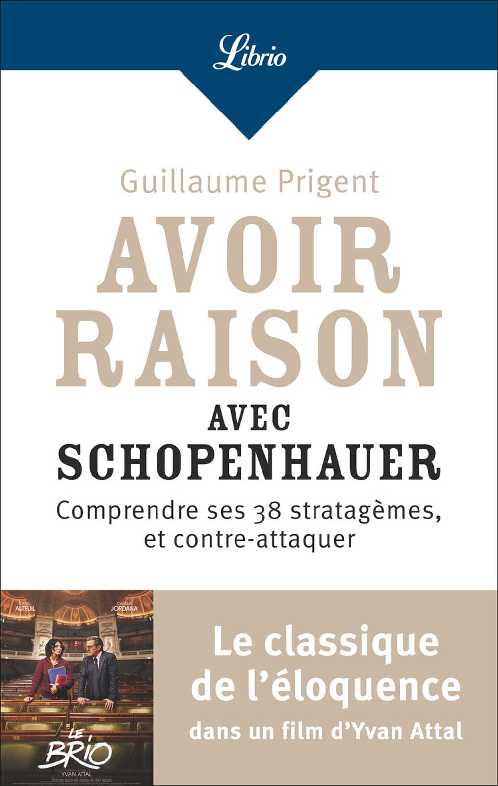 Avoir raison avec Schopenhauer | Prigent, Guillaume