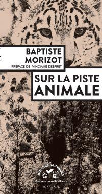 Sur la piste animale | Morizot, Baptiste. Auteur
