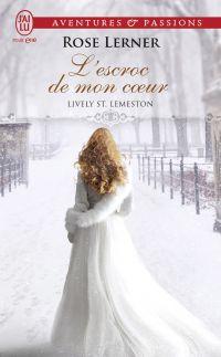 Lively St. Lemeston (Tome 2) - L'escroc de mon cœur