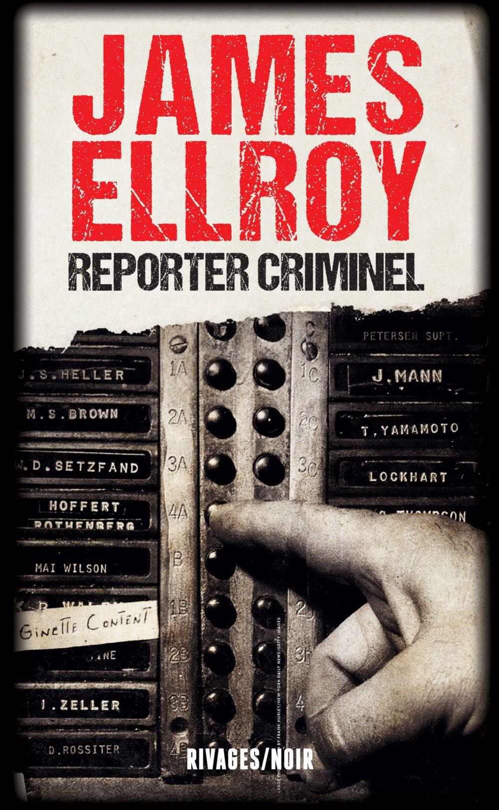 Reporter criminel | Ellroy, James. Auteur