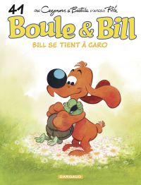 Boule & Bill - tome 41 - Bill se tient à Caro | Cazenove, Christophe. Auteur