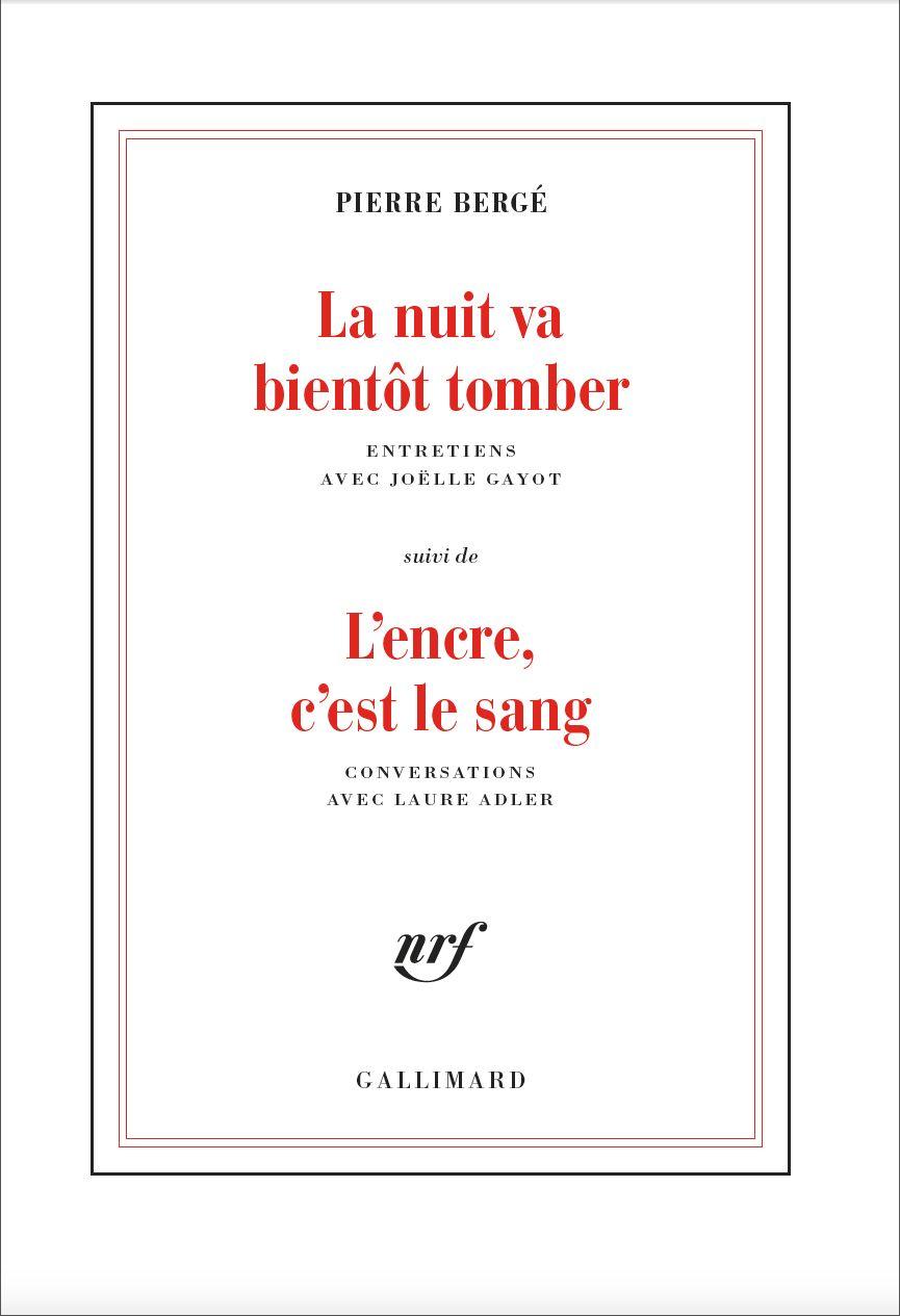 La Nuit va bientôt tomber suivi de L'encre, c'est le sang | Bergé, Pierre (1930-2017). Personne interviewée