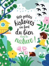 Mes petites histoires qui font du bien dans la nature