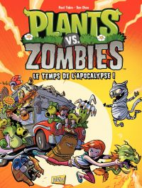 Plants vs zombies - Tome 2 - Le temps de l'apocalypse !